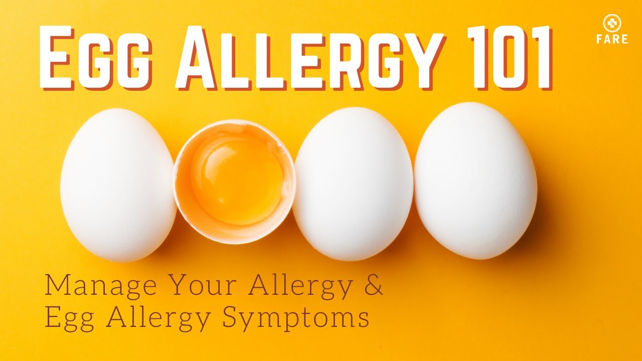 Symptoms of Egg Allergy, Causes & Treatments