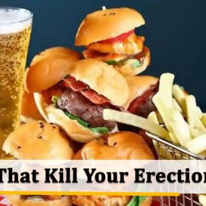 Foods That Kill Your Erection