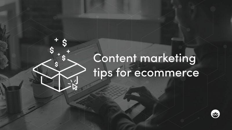Effective E-Commerce Content Marketing Tips