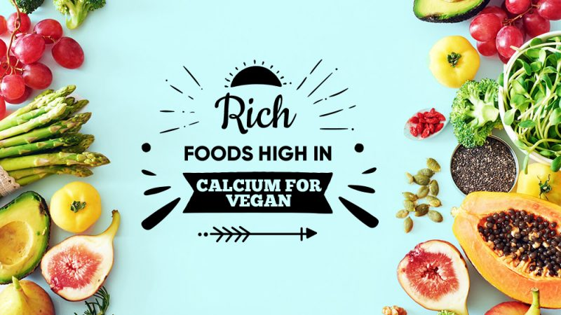 Rich Foods High for Vegan Calcium
