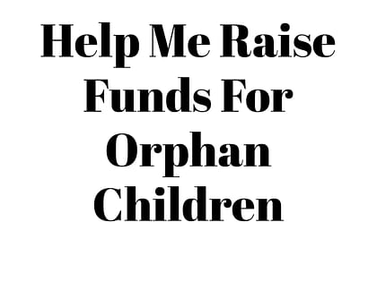 How to Raise Funds for Orphans