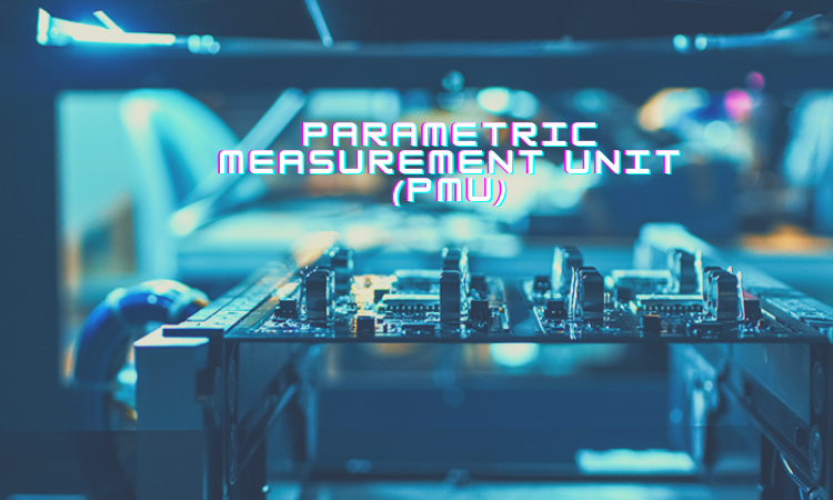 Why And Where Is Parametric Testing Performed?