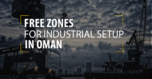 All the things you should know about Oman Free Zone